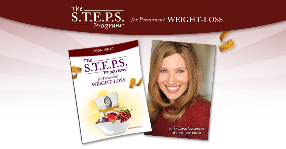 The S.T.E.P.S. Program for Permanent Weight-Loss with Miriam Wiener